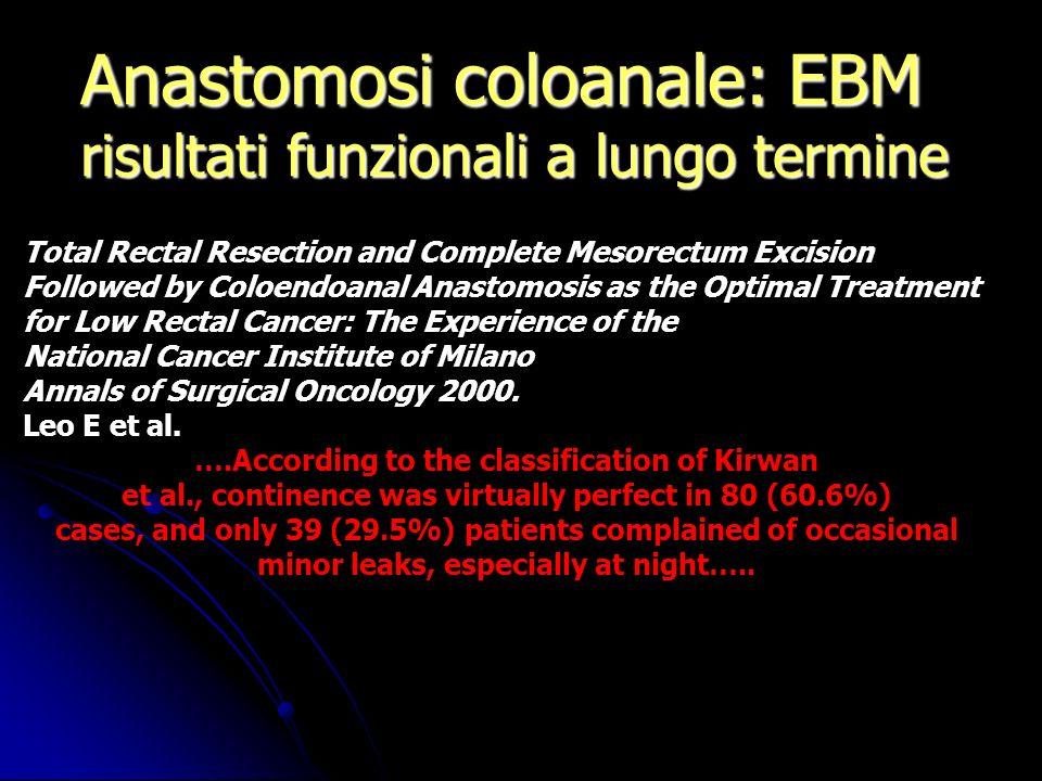 Anastomosi coloanale: EBM risultati funzionali a lungo termine Total Rectal Resection and Complete Mesorectum Excision Followed by Coloendoanal Anasto