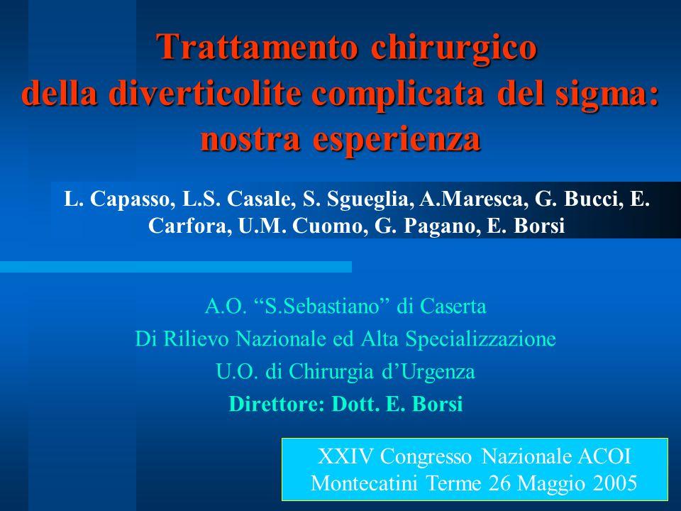 Trattamento chirurgico della diverticolite complicata del sigma: nostra esperienza Trattamento chirurgico della diverticolite complicata del sigma: no