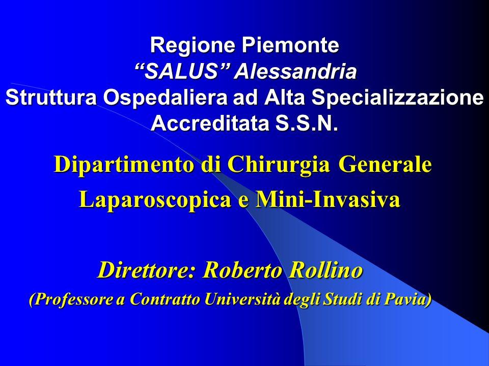 Regione Piemonte SALUS Alessandria Struttura Ospedaliera ad Alta Specializzazione Accreditata S.S.N. Dipartimento di Chirurgia Generale Dipartimento d