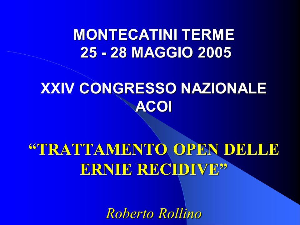 MONTECATINI TERME 25 - 28 MAGGIO 2005 CONGRESSO NAZIONALE ACOI MONTECATINI TERME 25 - 28 MAGGIO 2005 XXIV CONGRESSO NAZIONALE ACOI TRATTAMENTO OPEN DE