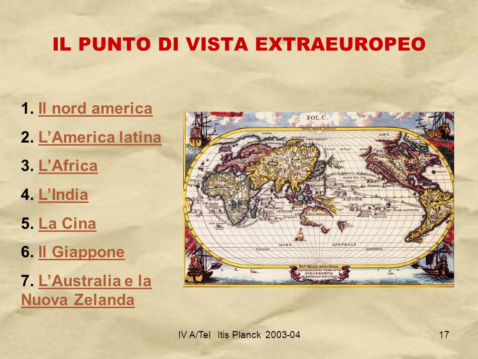 IV A/Tel Itis Planck 2003-0417 IL PUNTO DI VISTA EXTRAEUROPEO 1. Il nord americaIl nord america 2. LAmerica latinaLAmerica latina 3. LAfricaLAfrica 4.