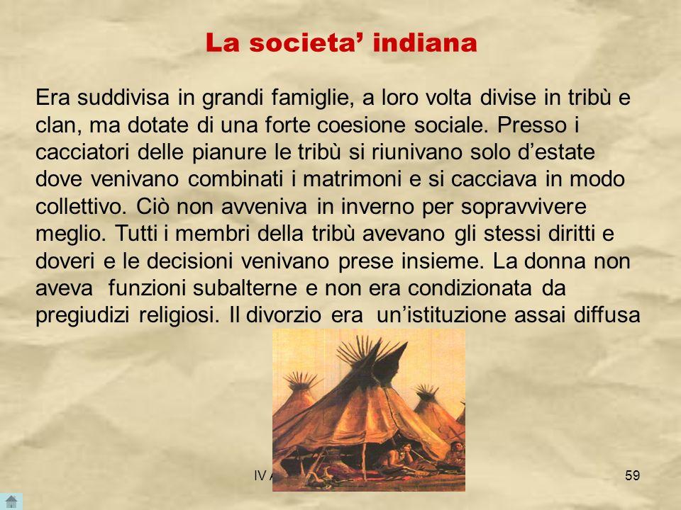 IV A/Tel Itis Planck 2003-0459 La societa indiana Era suddivisa in grandi famiglie, a loro volta divise in tribù e clan, ma dotate di una forte coesio