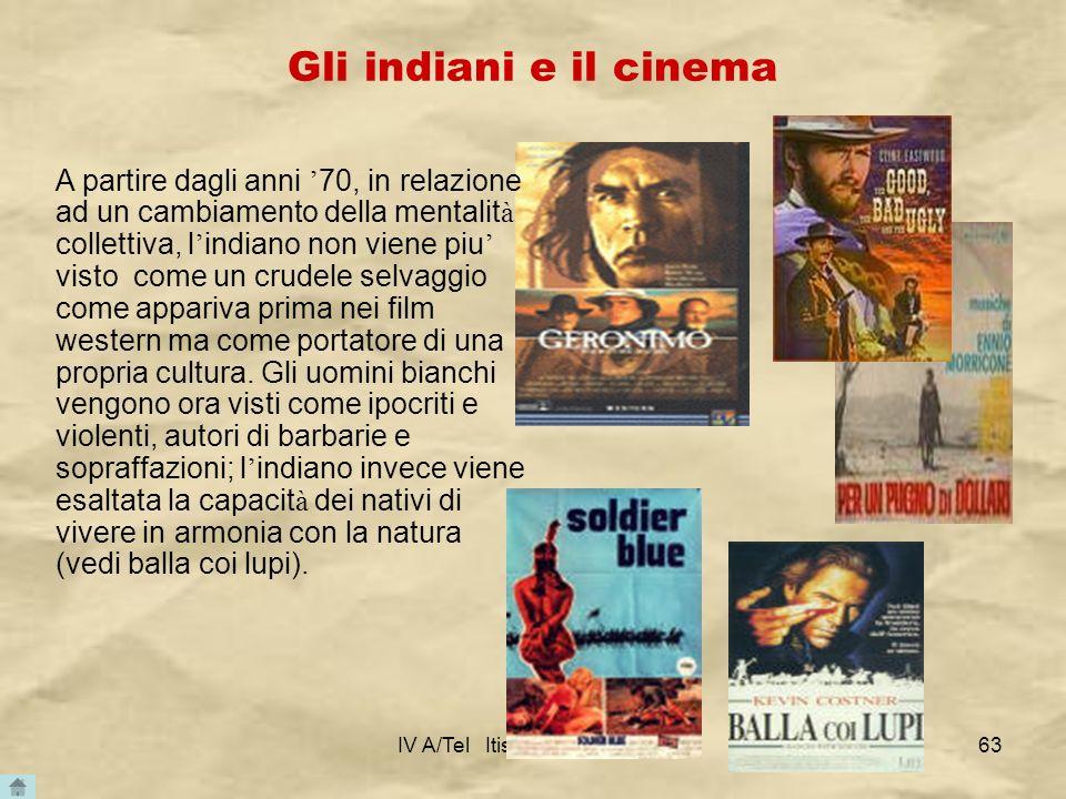 IV A/Tel Itis Planck 2003-0463 Gli indiani e il cinema A partire dagli anni 70, in relazione ad un cambiamento della mentalit à collettiva, l indiano