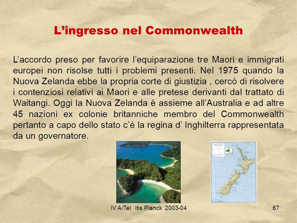 IV A/Tel Itis Planck 2003-0467 Lingresso nel Commonwealth Laccordo preso per favorire lequiparazione tre Maori e immigrati europei non risolse tutti i