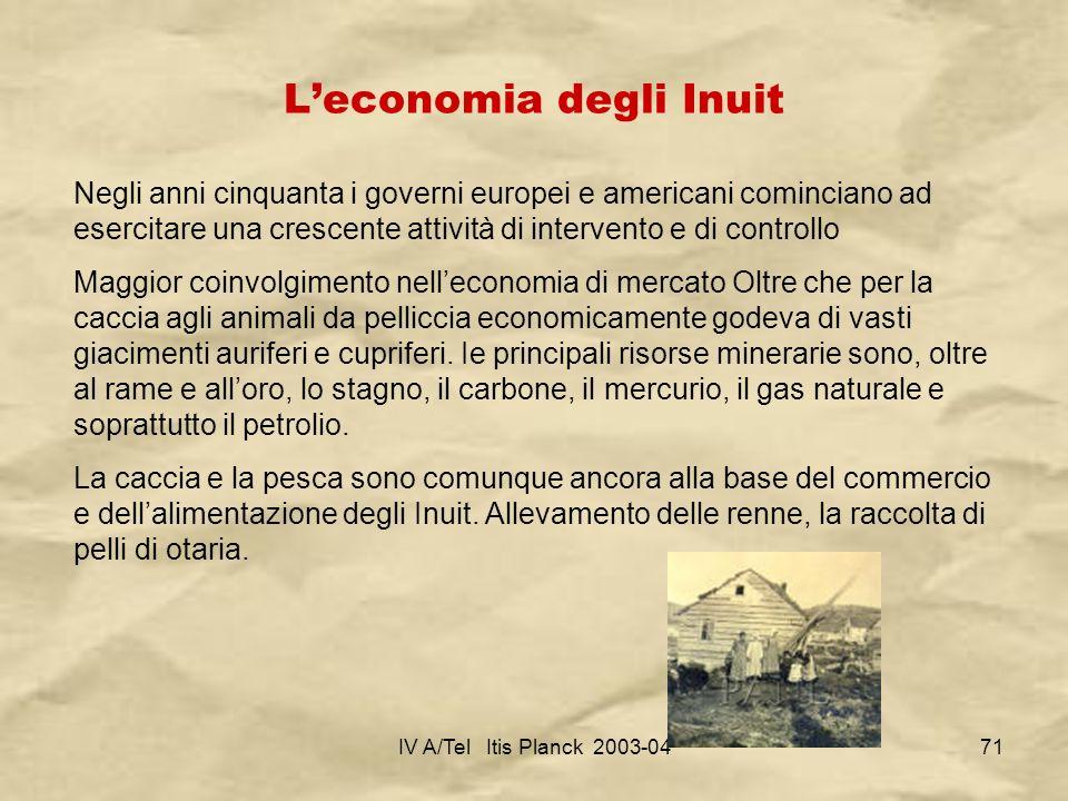 IV A/Tel Itis Planck 2003-0471 Leconomia degli Inuit Negli anni cinquanta i governi europei e americani cominciano ad esercitare una crescente attivit