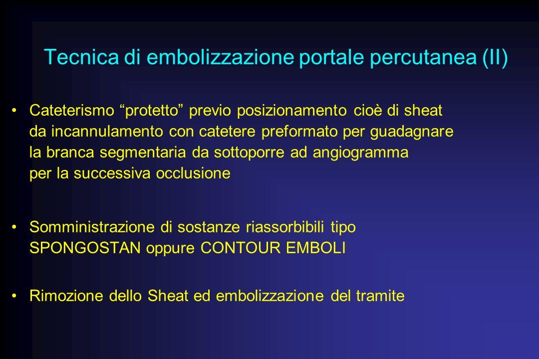 Tecnica di embolizzazione portale percutanea (II) Cateterismo protetto previo posizionamento cioè di sheat da incannulamento con catetere preformato p