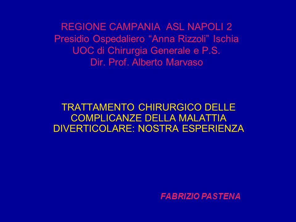 REGIONE CAMPANIA ASL NAPOLI 2 Presidio Ospedaliero Anna Rizzoli Ischia UOC di Chirurgia Generale e P.S. Dir. Prof. Alberto Marvaso TRATTAMENTO CHIRURG