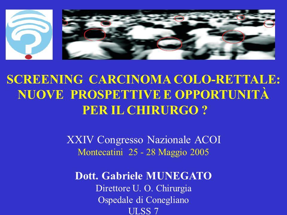 SCREENING CARCINOMA COLO-RETTALE: NUOVE PROSPETTIVE E OPPORTUNITÀ PER IL CHIRURGO .