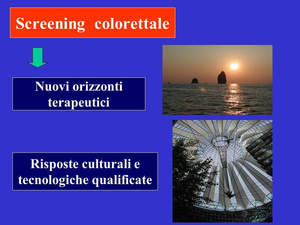Screening colorettale Risposte culturali e tecnologiche qualificate Nuovi orizzonti terapeutici