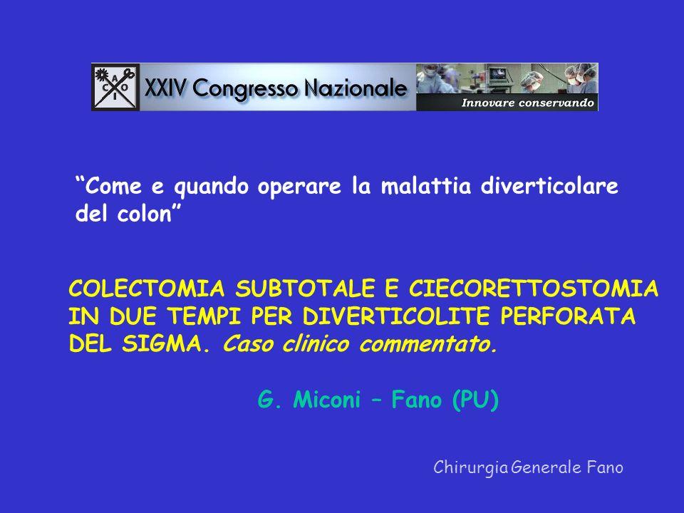 Conclusioni Chirurgia Generale Fano IV stadio: scelta obbligata per intervento in 2 tempi.