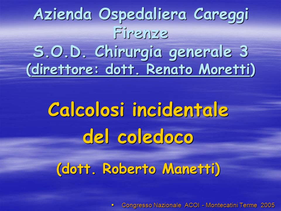 Azienda Ospedaliera Careggi Firenze S.O.D.Chirurgia generale 3 (direttore: dott.