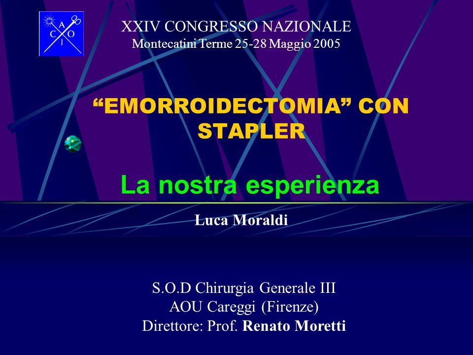 La nostra esperienza S.O.D Chirurgia Generale III AOU Careggi (Firenze) Direttore: Prof. Renato Moretti XXIV CONGRESSO NAZIONALE Montecatini Terme 25-