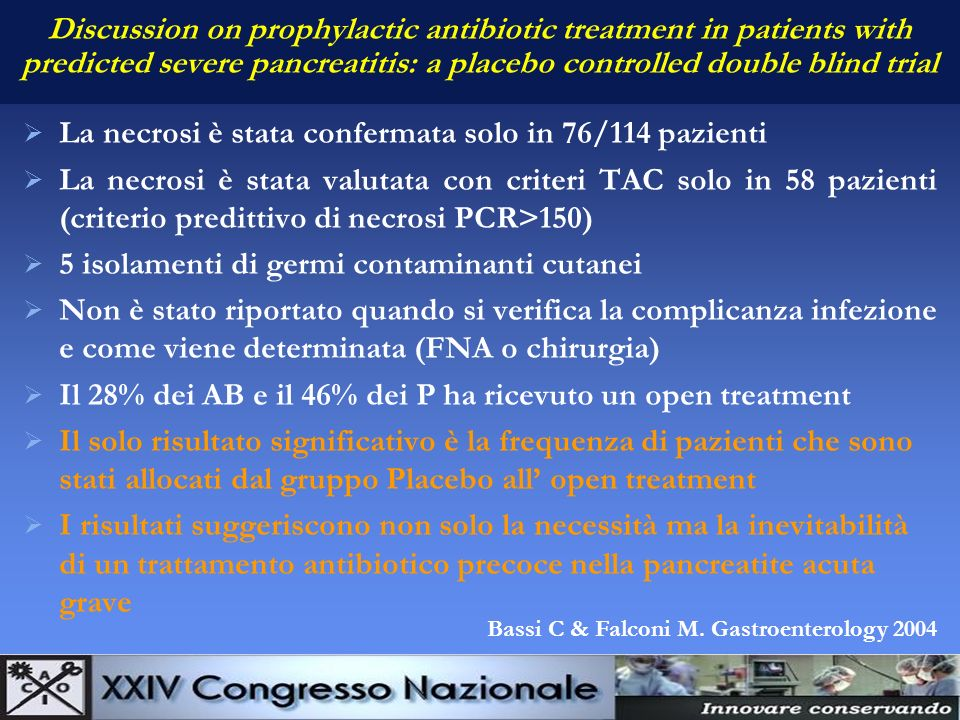 Discussion on prophylactic antibiotic treatment in patients with predicted severe pancreatitis: a placebo controlled double blind trial La necrosi è s