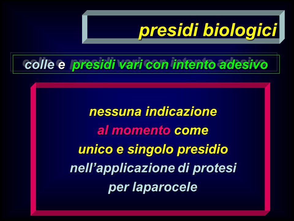 presidi biologici colle e presidi vari con intento adesivo nessuna indicazione al momento come unico e singolo presidio nellapplicazione di protesi pe