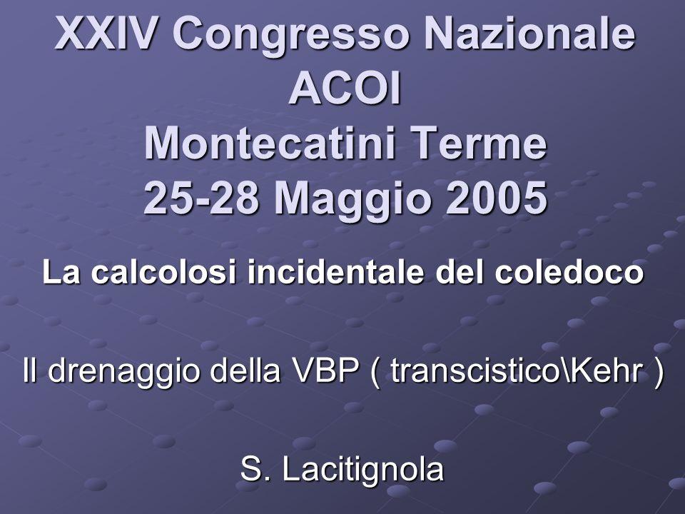 CALCOLOSI DEL COLEDOCO 10– 15 % delle calcolosi della colecisti > 48 % nei pz.