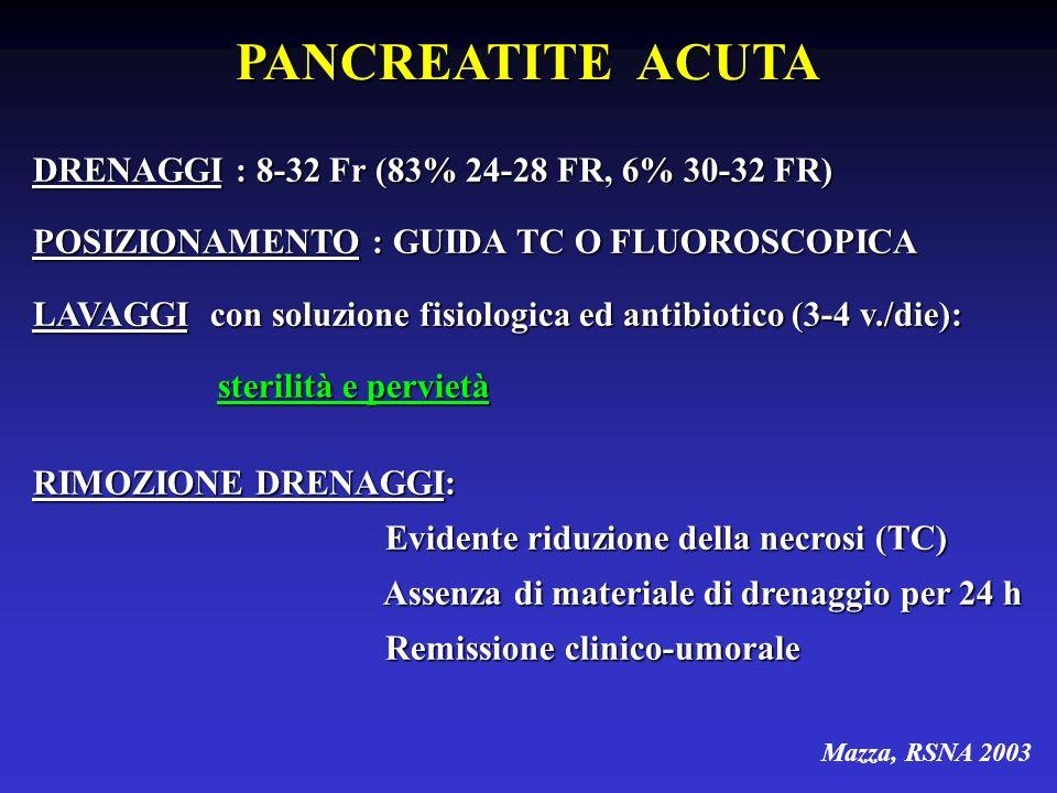 DRENAGGI : 8-32 Fr (83% 24-28 FR, 6% 30-32 FR) POSIZIONAMENTO : GUIDA TC O FLUOROSCOPICA LAVAGGI con soluzione fisiologica ed antibiotico (3-4 v./die)