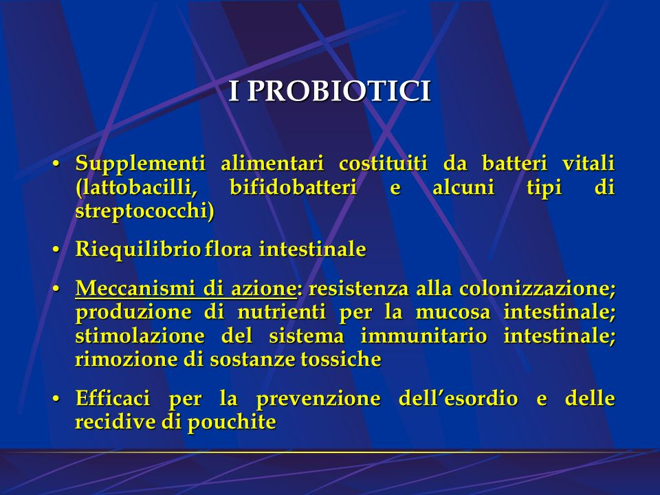 I PROBIOTICI Supplementi alimentari costituiti da batteri vitali (lattobacilli, bifidobatteri e alcuni tipi di streptococchi) Supplementi alimentari c