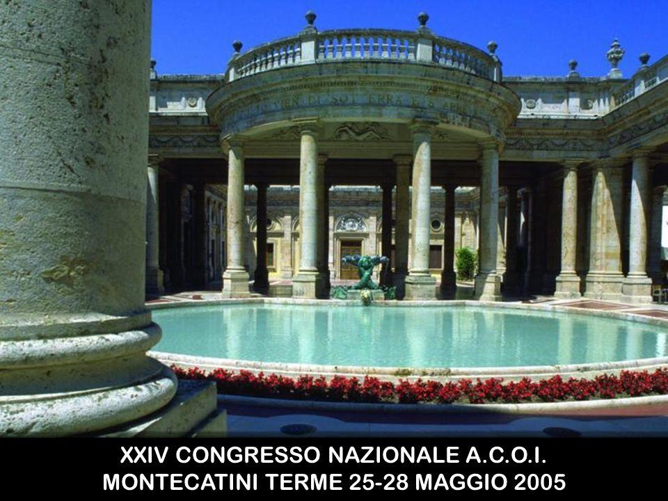 XXIV CONGRESSO NAZIONALE A.C.O.I. MONTECATINI TERME 25-28 MAGGIO 2005
