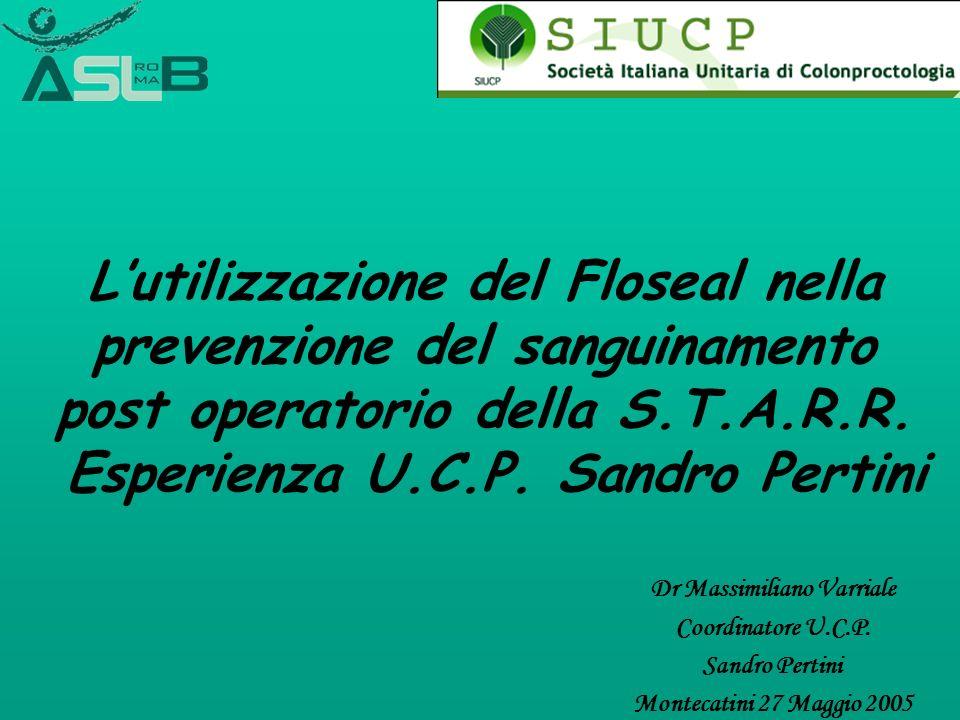 Lutilizzazione del Floseal nella prevenzione del sanguinamento post operatorio della S.T.A.R.R. Esperienza U.C.P. Sandro Pertini Dr Massimiliano Varri