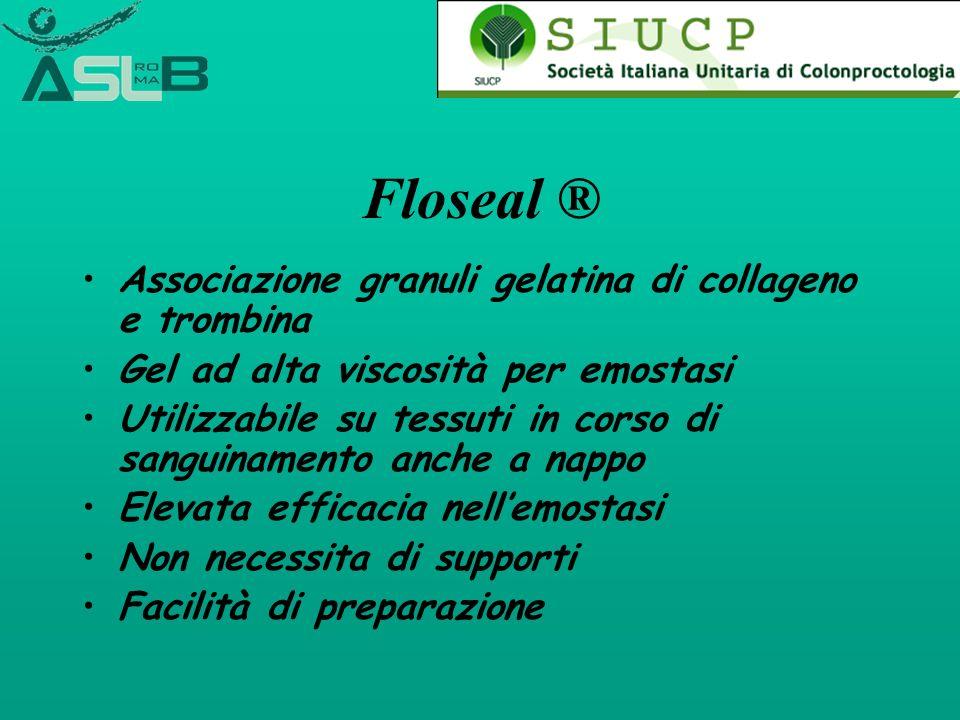 Floseal ® Associazione granuli gelatina di collageno e trombina Gel ad alta viscosità per emostasi Utilizzabile su tessuti in corso di sanguinamento a