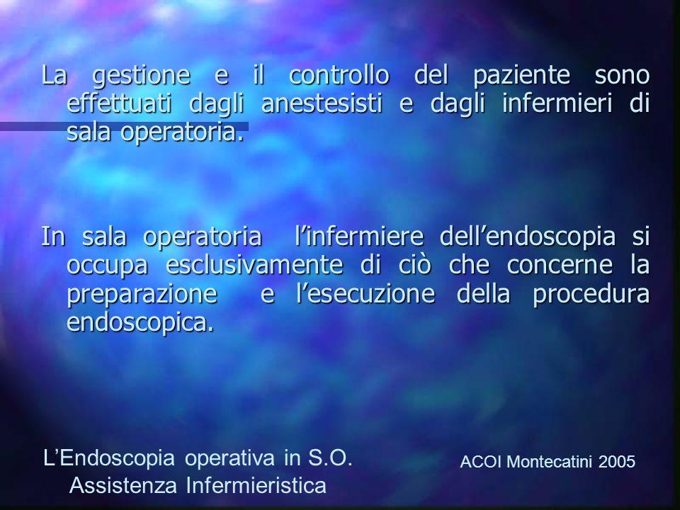 La gestione e il controllo del paziente sono effettuati dagli anestesisti e dagli infermieri di sala operatoria. In sala operatoria linfermiere dellen