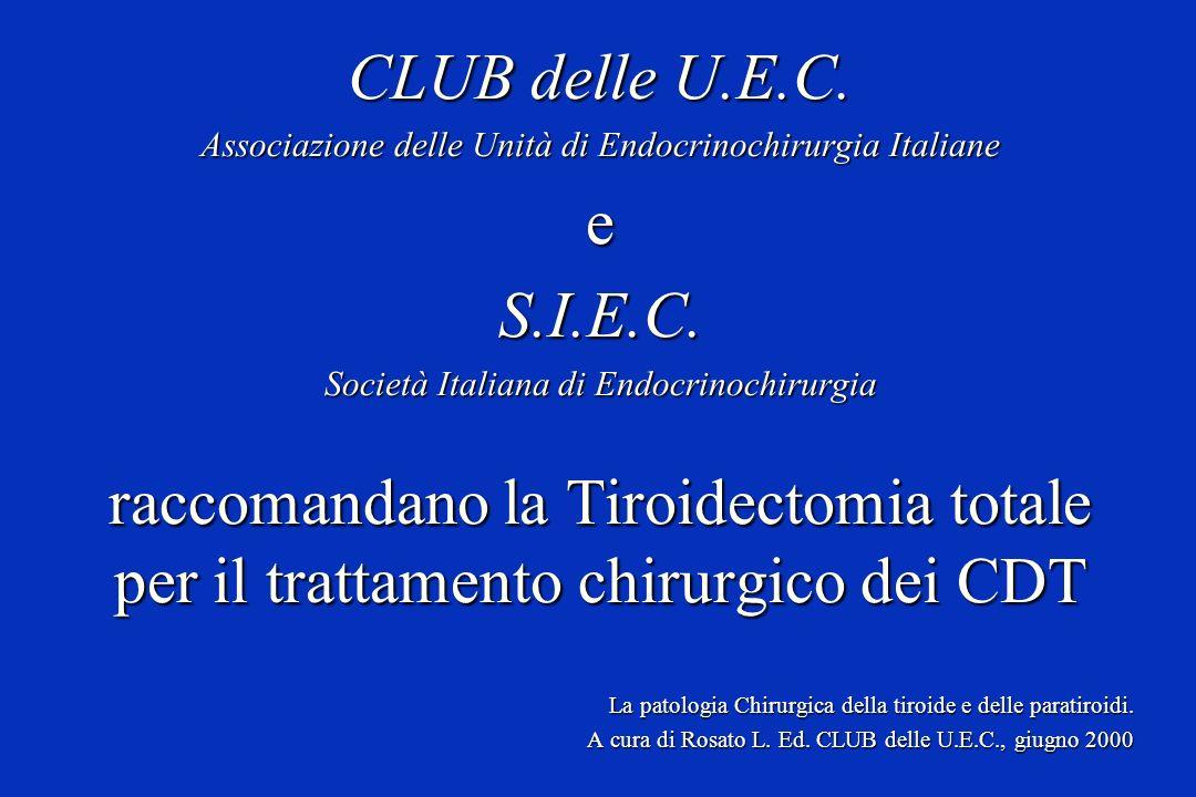 CLUB delle U.E.C. Associazione delle Unità di Endocrinochirurgia Italiane eS.I.E.C. Società Italiana di Endocrinochirurgia raccomandano la Tiroidectom