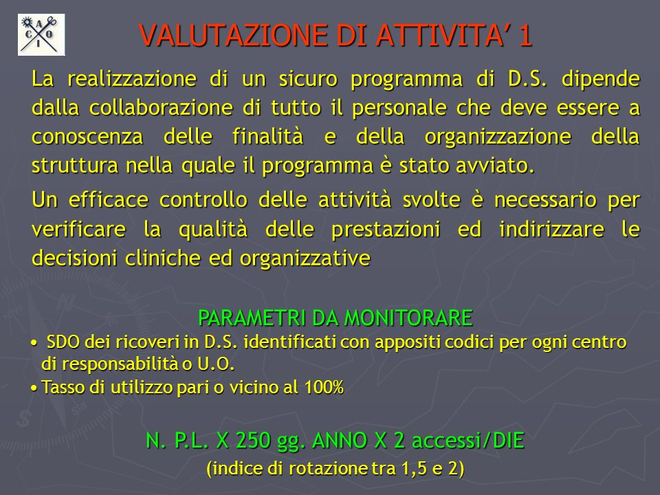 VALUTAZIONE DI ATTIVITA 1 La realizzazione di un sicuro programma di D.S. dipende dalla collaborazione di tutto il personale che deve essere a conosce