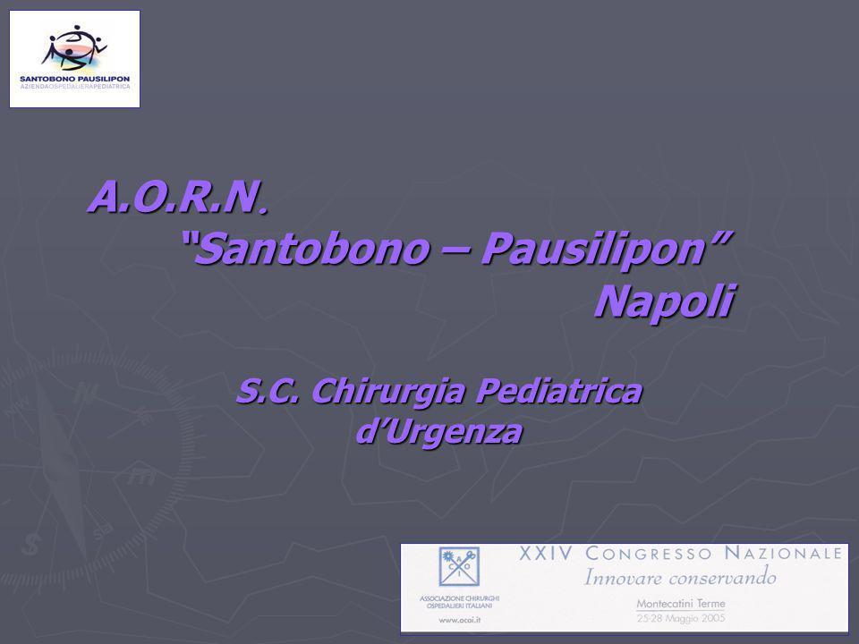 A.O.R.N. Santobono – Pausilipon Napoli S.C. Chirurgia Pediatrica dUrgenza