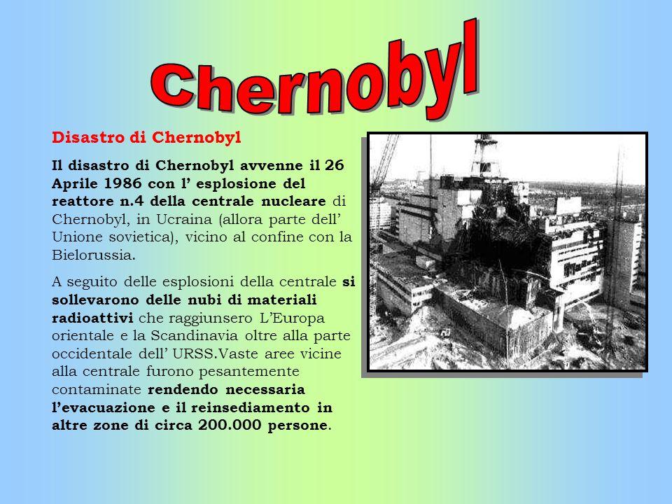 Disastro di Chernobyl Il disastro di Chernobyl avvenne il 26 Aprile 1986 con l esplosione del reattore n.4 della centrale nucleare di Chernobyl, in Uc