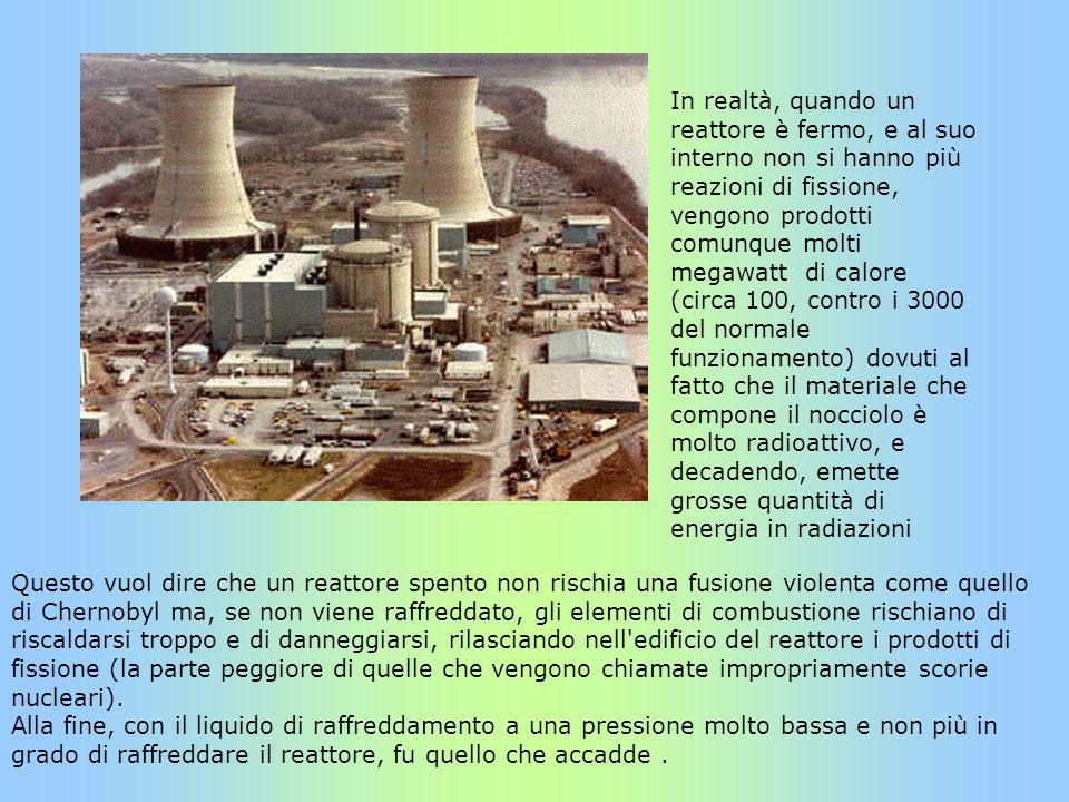 In realtà, quando un reattore è fermo, e al suo interno non si hanno più reazioni di fissione, vengono prodotti comunque molti megawatt di calore (cir