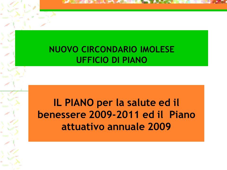 NUOVO CIRCONDARIO IMOLESE UFFICIO DI PIANO IL PIANO per la salute ed il benessere 2009-2011 ed il Piano attuativo annuale 2009
