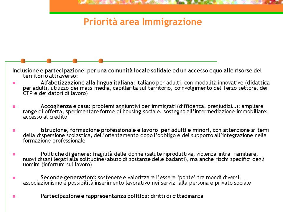 Priorità area Immigrazione Inclusione e partecipazione: per una comunità locale solidale ed un accesso equo alle risorse del territorio attraverso: Al