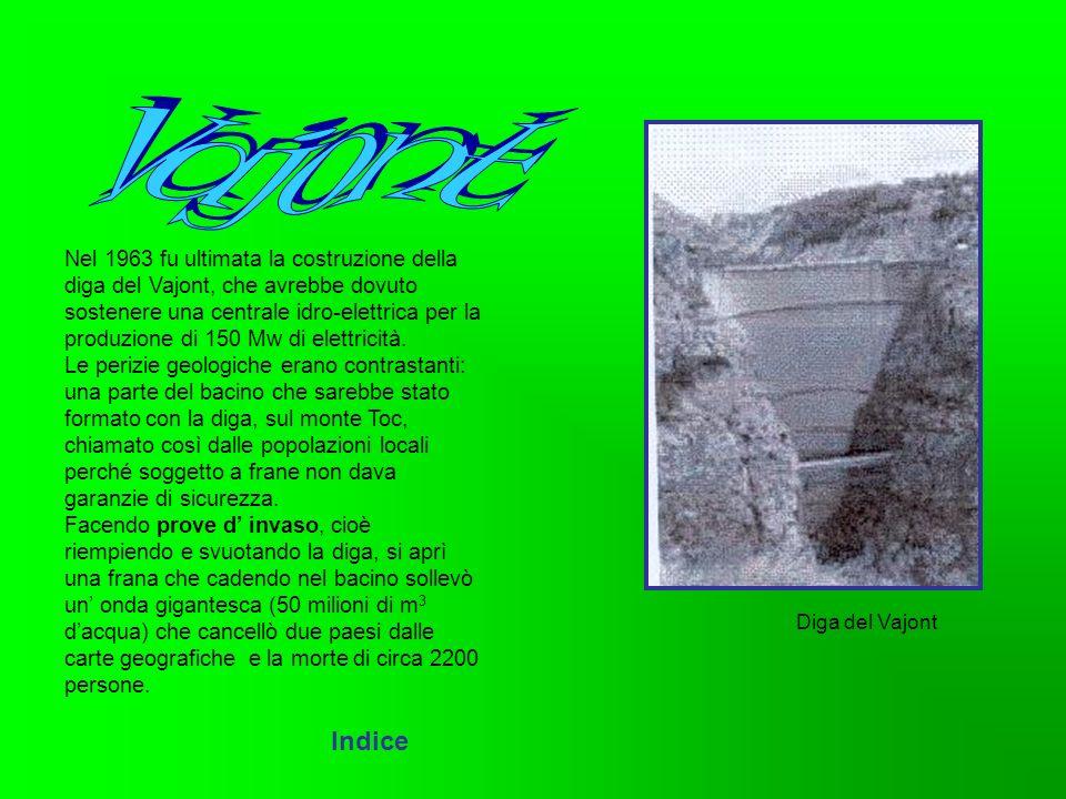 Nel 1963 fu ultimata la costruzione della diga del Vajont, che avrebbe dovuto sostenere una centrale idro-elettrica per la produzione di 150 Mw di ele