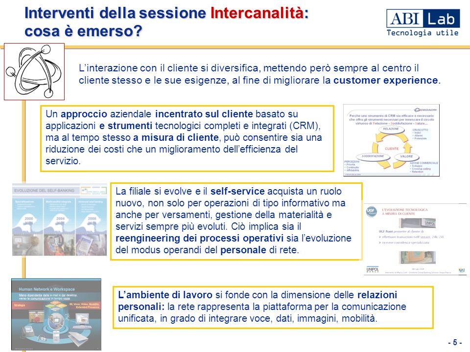 - 5 - Interventi della sessione Intercanalità: cosa è emerso? Linterazione con il cliente si diversifica, mettendo però sempre al centro il cliente st