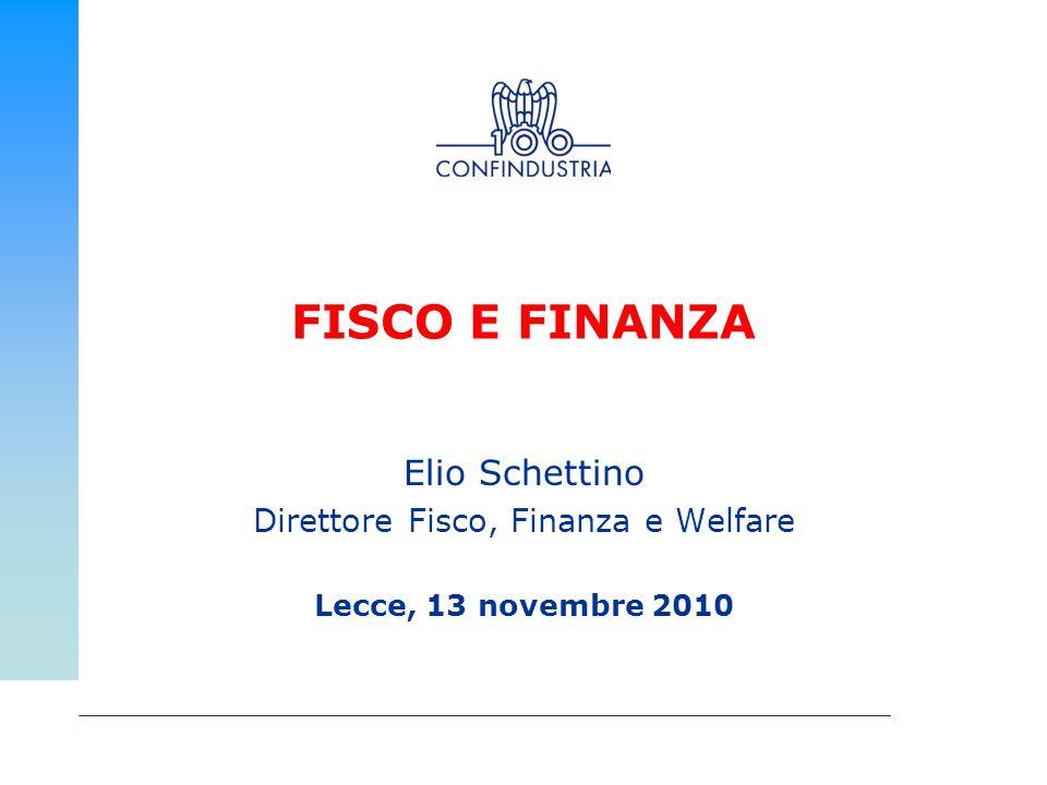 FISCO E FINANZA Elio Schettino Direttore Fisco, Finanza e Welfare Lecce, 13 novembre 2010