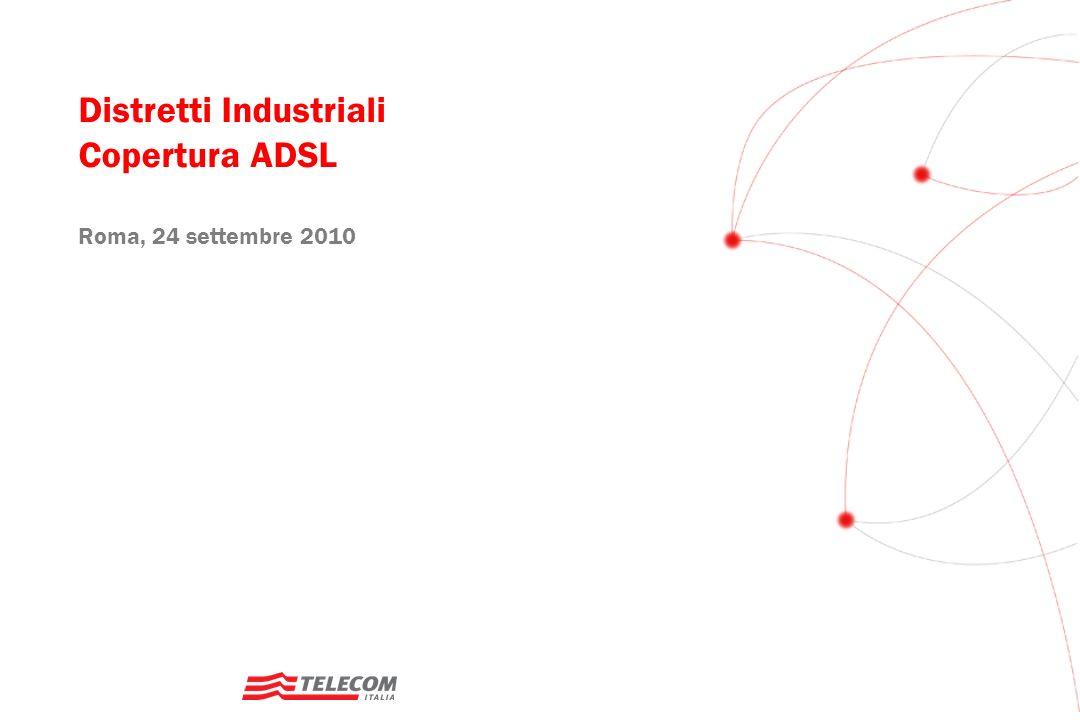 Distretti Industriali Copertura ADSL Roma, 24 settembre 2010