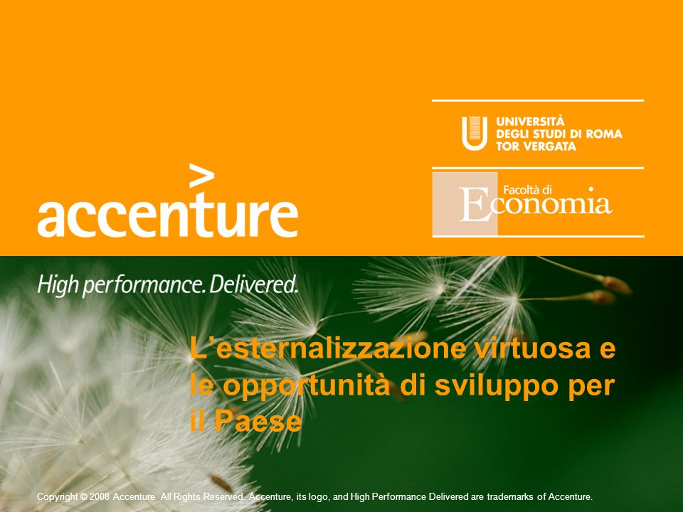 Copyright © 2008 Accenture All Rights Reserved. Accenture, its logo, and High Performance Delivered are trademarks of Accenture. Lesternalizzazione vi