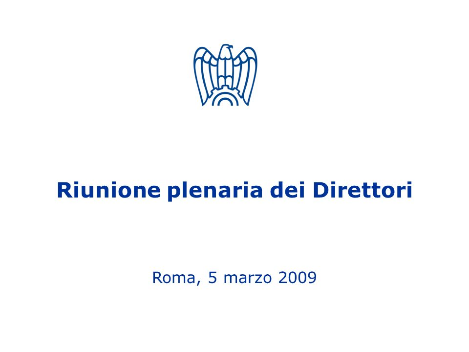 Riunione plenaria dei Direttori Roma, 5 marzo 2009