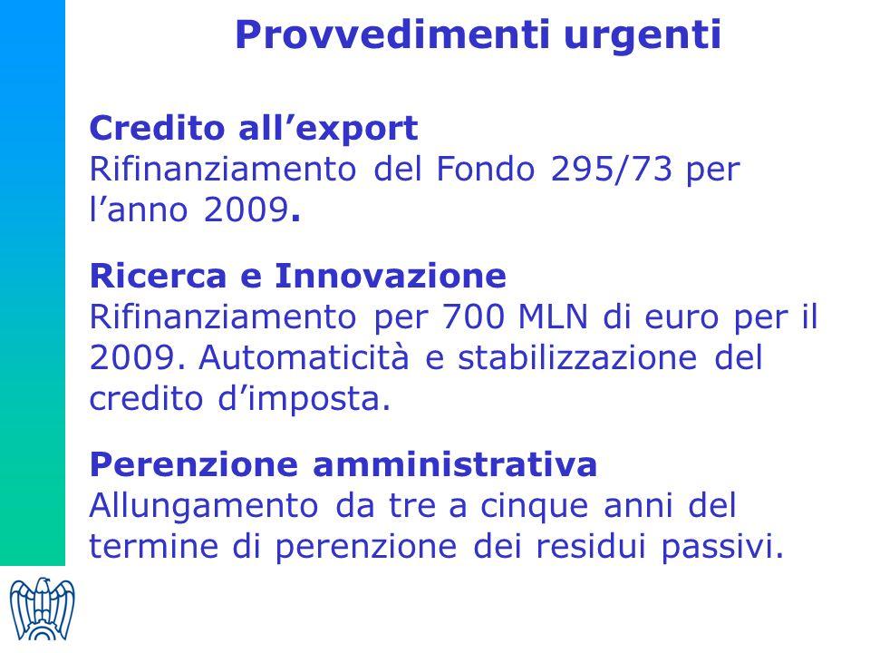 Provvedimenti urgenti Credito allexport Rifinanziamento del Fondo 295/73 per lanno 2009.