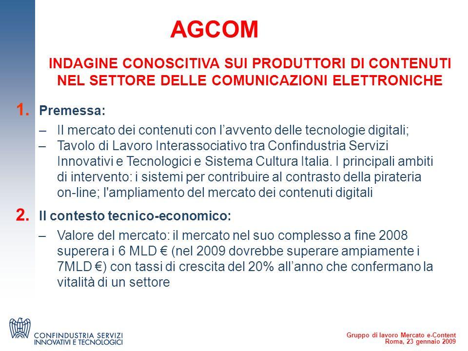 Gruppo di lavoro Mercato e-Content Roma, 23 gennaio 2009 AGCOM 1.