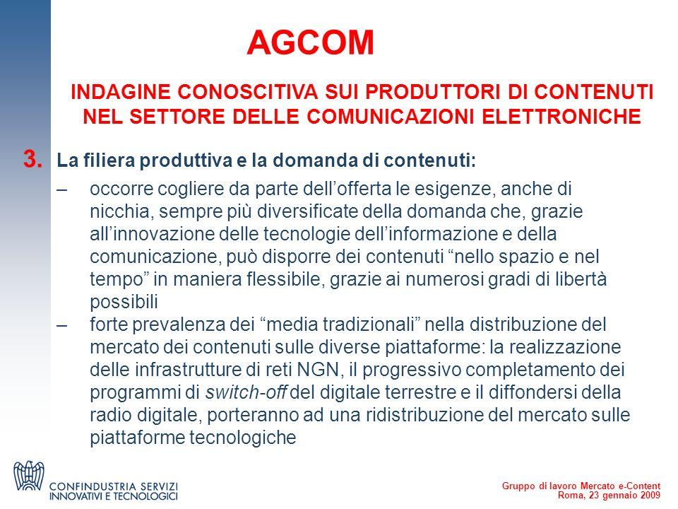 Gruppo di lavoro Mercato e-Content Roma, 23 gennaio 2009 AGCOM 3.