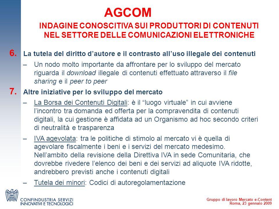 Gruppo di lavoro Mercato e-Content Roma, 23 gennaio 2009 AGCOM 6.