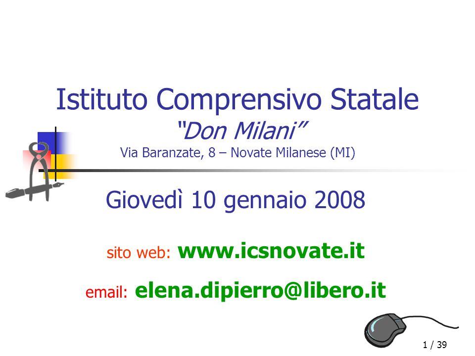 1 / 39 Istituto Comprensivo Statale Don Milani Via Baranzate, 8 – Novate Milanese (MI) Giovedì 10 gennaio 2008 sito web: www.icsnovate.it email: elena