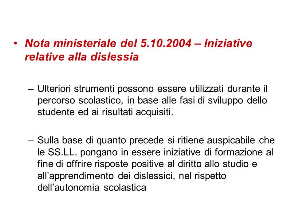 Nota ministeriale del 5.10.2004 – Iniziative relative alla dislessia –Ulteriori strumenti possono essere utilizzati durante il percorso scolastico, in