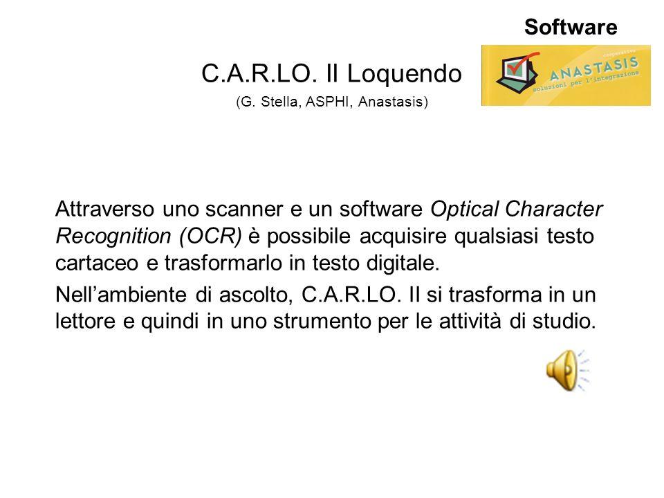Software C.A.R.LO. II Loquendo (G. Stella, ASPHI, Anastasis) Attraverso uno scanner e un software Optical Character Recognition (OCR) è possibile acqu
