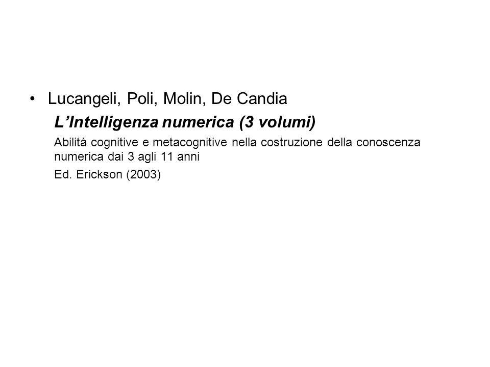 Lucangeli, Poli, Molin, De Candia LIntelligenza numerica (3 volumi) Abilità cognitive e metacognitive nella costruzione della conoscenza numerica dai
