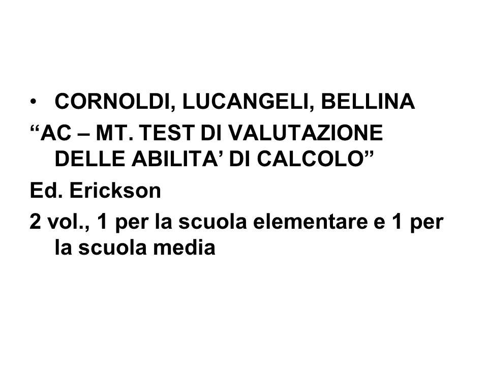 CORNOLDI, LUCANGELI, BELLINA AC – MT.TEST DI VALUTAZIONE DELLE ABILITA DI CALCOLO Ed.