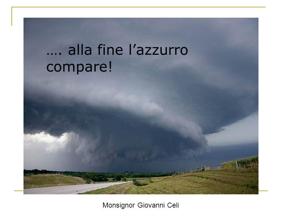 …. alla fine lazzurro compare! Monsignor Giovanni Celi