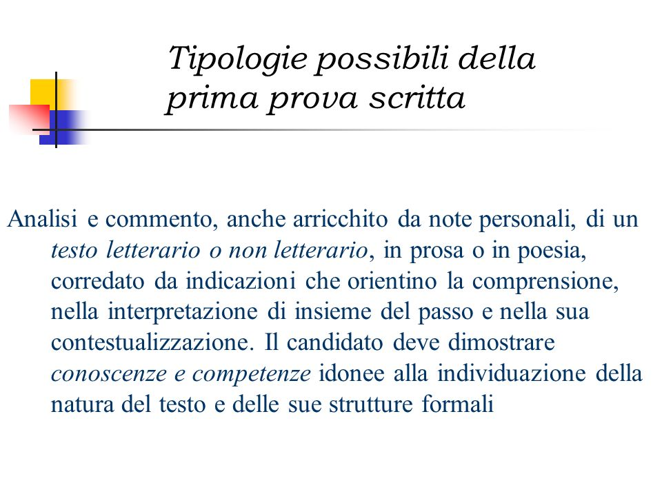 Tipologie possibili della prima prova scritta Analisi e commento, anche arricchito da note personali, di un testo letterario o non letterario, in pros