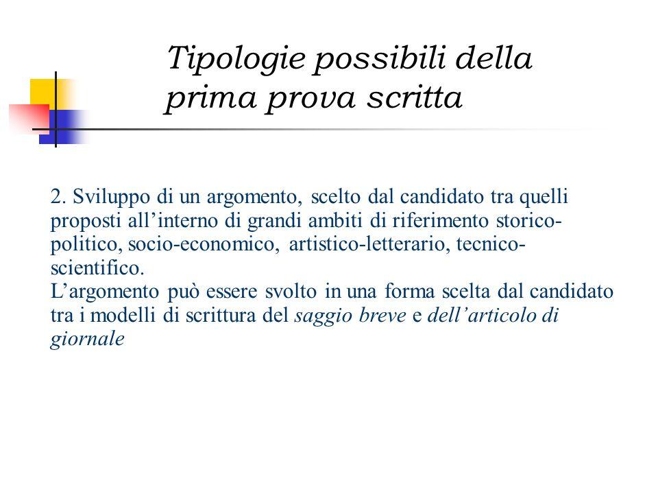2. Sviluppo di un argomento, scelto dal candidato tra quelli proposti allinterno di grandi ambiti di riferimento storico- politico, socio-economico, a
